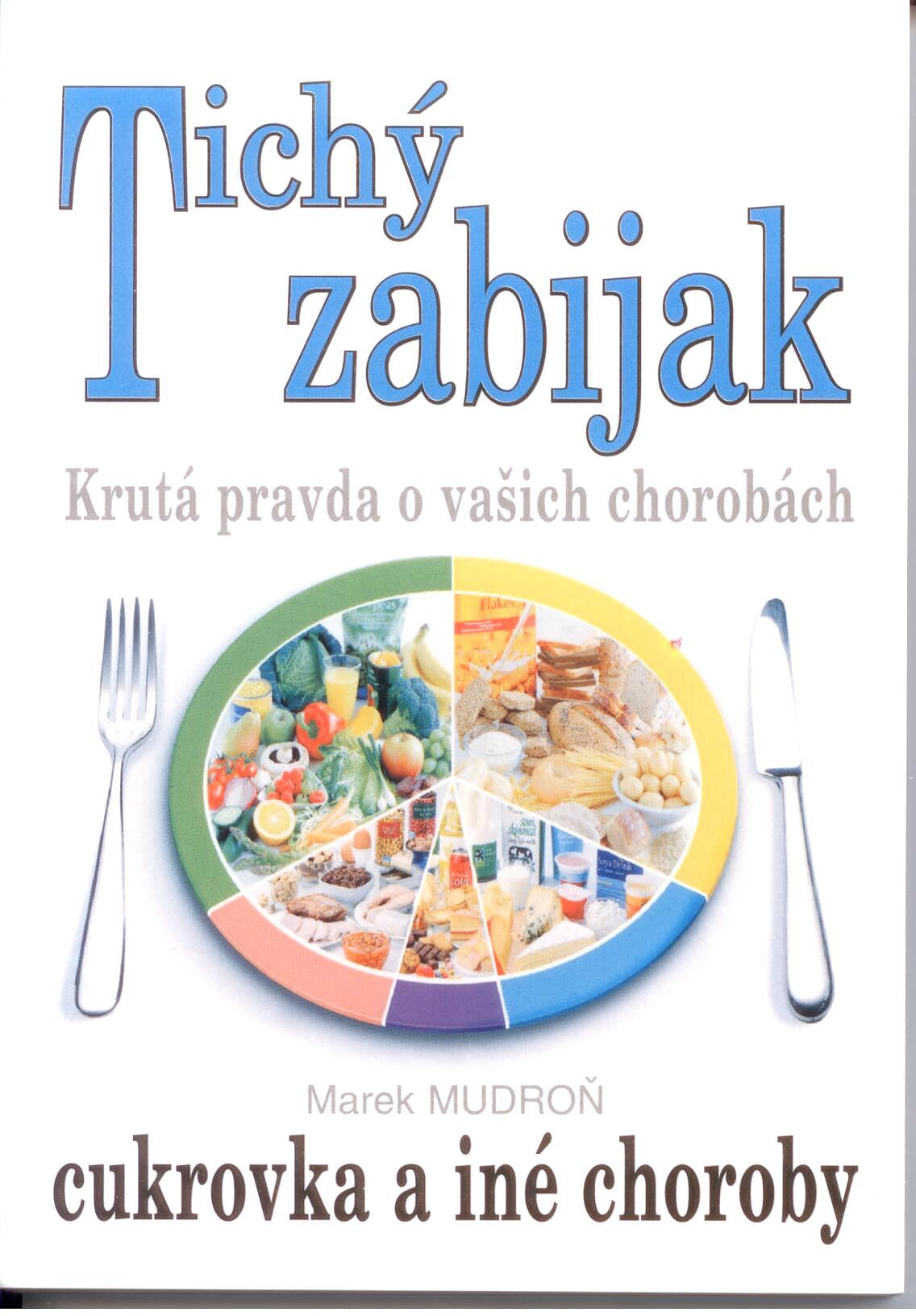 Tichý zabijak - cukrovka a iné choroby (Marek Mudroň) e790862cd05