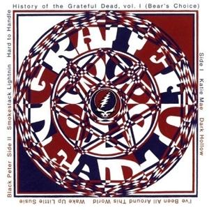 The Grateful Dead – History of the Grateful Dead, Volume 1 (Bear's Choice)