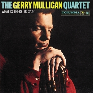 The Gerry Mulligan Quartet – What is there to say?